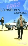 Jean Duc - 1962, L'année des copains.