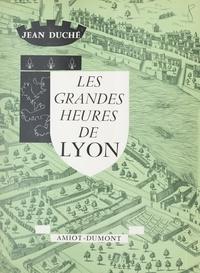 Jean Duché et Edouard Herriot - Les grandes heures de Lyon.