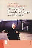 Jean Duchesne et Laurent Gregoire - L'Europe selon Jean-Marie Lustiger : actualité et avenir.