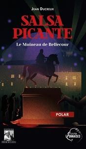 Jean Ducreux - Salsa Picante - Le moineau de Bellecour.