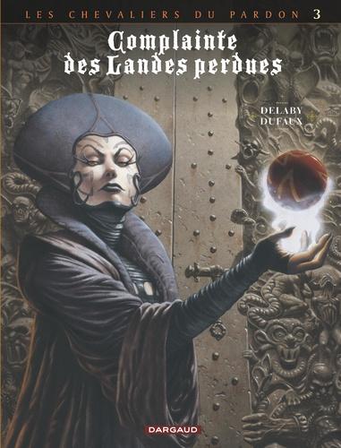 Jean Dufaux et Philippe Delaby - Complainte des Landes perdues Cycle Les Chevaliers du Pardon Tome 3 : La Fée Sanctus.
