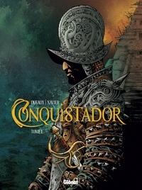 Jean Dufaux et Philippe Xavier - Conquistador Tome 01.