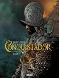 Jean Dufaux et Philippe Xavier - Conquistador - Tome 01.