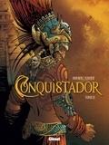 Jean Dufaux et Philippe Xavier - Conquistador - Tome 02.