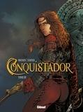 Jean Dufaux et Philippe Xavier - Conquistador Tome 03.