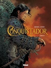 Jean Dufaux et Philippe Xavier - Conquistador Tome 4.