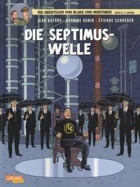 Jean Dufaux et Antoine Aubin - Die Abenteuer von Blake und Mortimer Tome 19 : Die Septimus Welle.
