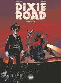 Jean Dufaux et Hugues Labiano - Dixie Road Tome 3 : .