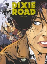 Jean Dufaux et Hugues Labiano - Dixie Road - Volume 4.