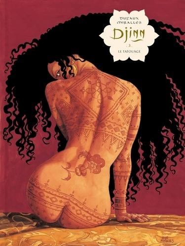Jean Dufaux et Ana Mirallès - Djinn 3 : Djinn - Tome 3 - Le Tatouage  (GF).