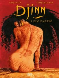 Jean Dufaux et  Ana Miralles - Djinn - Volume 3 - The Tattoo.