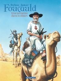 Jean Dufaux et Martin Jamar - Foucauld - Une tentation dans le désert.