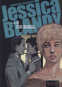 Jean Dufaux et  Renaud - Jessica Blandy Tome 8 : Sans regrets, sans remords....