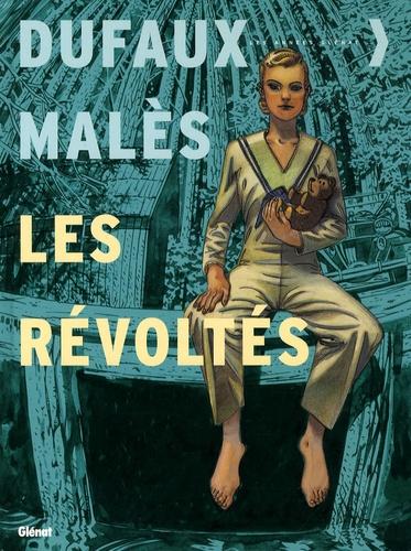 Jean Dufaux et Marc Malès - Les révoltés Tome 4 : .