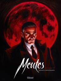 Jean Dufaux et Olivier G. Boiscommun - Meutes Tome 1 : Lune rouge.