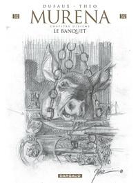 Jean Dufaux et Théo Caneschi - Murena Tome 10 : Le banquet.
