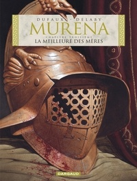 Jean Dufaux et Philippe Delaby - Murena Tome 3 : La meilleure des mères.