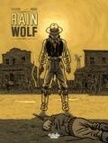 Jean Dufaux et  Rubén Pellejero - Rain Wolf - Volume 1.