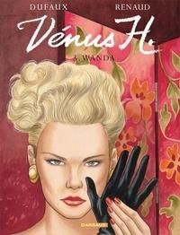 Jean Dufaux et  Renaud - Venus H. Tome 3 : Wanda.