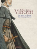 Jean Dufaux et Martin Jamar - Vincent - Un Saint au temps des mousquetaires.