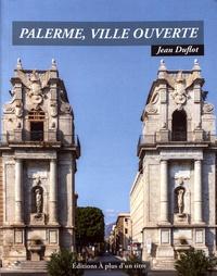 Jean Duflot - Palerme, ville ouverte.