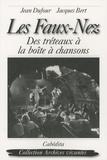 Jean Dufour - Les Faux-Nez - Des tréteaux à la boîte à chansons.