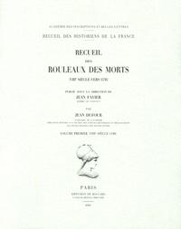 Jean Dufour - Recueil des rouleaux des morts (VIIIe siècle-vers 1536) - Volume 1 (VIIIe siècle-1180).