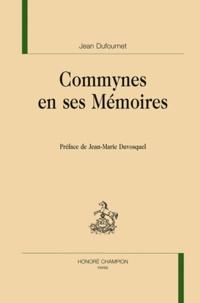 Jean Dufournet - Commynes en ses Mémoires.