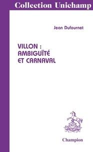 Jean Dufournet - Villon : ambiguïté et carnaval.