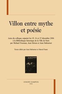Jean Dufournet et Marcel Faure - Villon, entre mythe et poésie - Actes du colloque organisé les 15, 16 et 17 décembre 2006 à la Bibliothèque historique de la Ville de Paris.