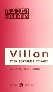 Jean Dufournet - Villon et sa fortune littéraire.