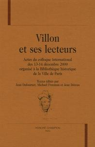 Jean Dufournet et Michael Freeman - Villon et ses lecteurs - Actes du colloque international des 13-14 décembre 2000 organisé à la Bibliothèque historique de la Ville de Paris.