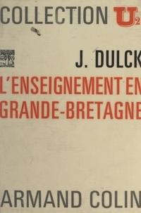 Jean Dulck et Paul Bacquet - L'enseignement en Grande-Bretagne.