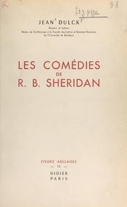 Jean Dulck - Les comédies de R. B. Sheridan - Étude littéraire.