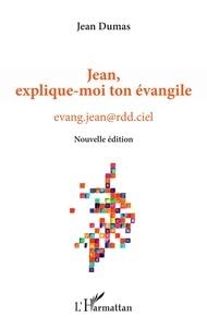 Jean Dumas - Jean, explique-moi ton évangile.
