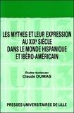 Jean Dumas - Les Mythes et leur expression au XIXe siècle dans le monde hispanique et ibéro-américain. [colloque, mai 1984.