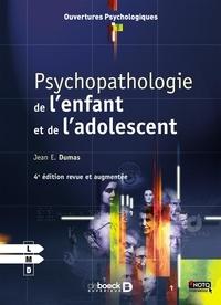 Jean Dumas - Psychopathologie de l'enfant et de l'adolescent.