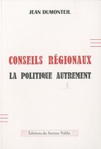 Jean Dumonteil - Conseils régionaux - La politique autrement.