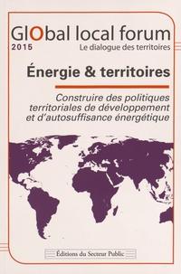 Jean Dumonteil - Global local forum Energie & territoires - Construire des politiques territoriales de développement et d'autosuffisance énergétique.