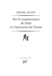 Jean Duns Scot - Sur la connaissance de Dieu et l'univocité de l'étant.