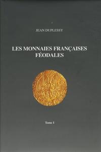 Jean Duplessy - Les monnaies féodales françaises - Tome 1.