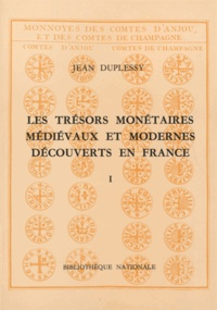 Les trésors monétaires médiévaux et modernes découverts en France- Tome 1 (751-1223) - Jean Duplessy |