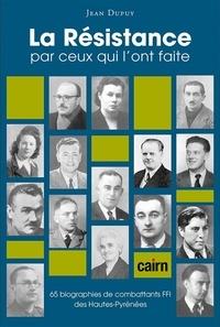 Téléchargements de livres électroniques gratuits à partir de Google La Résistance par ceux qui l'ont faite (dans les Hautes-Pyrénées) par Jean Dupuy