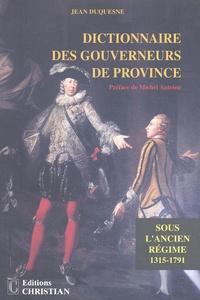 Dictionnaire des gouverneurs de province sous lAncien Régime (1315-1791).pdf