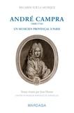 Jean Duron - André Campra (1660-1744) - Un musicien provençal à Paris.