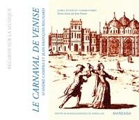 Jean Duron - Le Carnaval de Venise (1699) d'André Campra et Jean-François Regnard - Livret, études et commentaires.