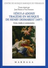 Jean Duron et Yves Ferraton - Vénus & Adonis (1697) - Tragédie en musique de Henry Desmaret.