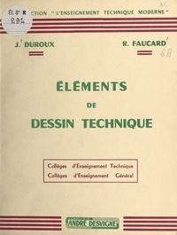 Jean Duroux et Roger Faucard - Éléments de dessin technique - Collèges d'enseignement technique. Collèges d'enseignement général.
