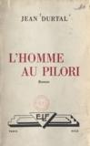 Jean Durtal - L'homme au pilori.