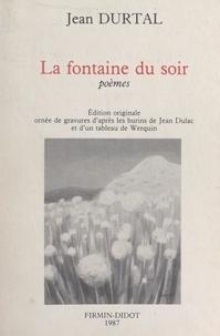 Jean Durtal et Jean Dulac - La fontaine du soir - Édition originale ornée de gravures d'après les burins de Jean Dulac et d'un tableau de Werquin.